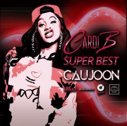DJ CAUJOON / Cardi B Super Best[CD特典付]
