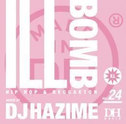 DJ HAZIME / ILL BOMB Vol.24