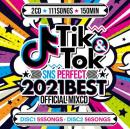 AV8 ALL DJ'S / TIK&TOK -SNS PERFECT 2021 BEST- OFFICIAL MIXCD (2CD)