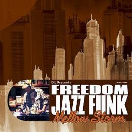 "V.A / D.L Presents FREEDOM JAZZ FUNK ""Mellow Storm"" - Mixed By D.L"