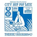 V.A / Manhattan Records presents CITY HIP POP MIX mixed by TOSHIKI HAYASHI (%C)