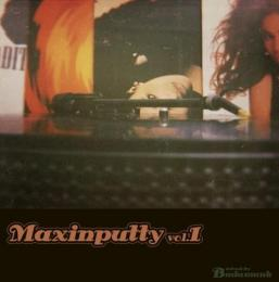 BudaMunk / Maxinputty vol.1