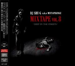 DJ SHU-G aka MIXTAPEKINGZ / MIXTAPE vol.8 -Deep In The Streets-