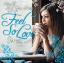【¥↓】 【DEADSTOCK】 DJ YOU-RI@ / FEEL SO LOVE -CAFE TIME- VOL.2