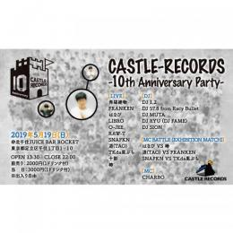 CASTLE-RECORDS -10周年 PARTY-@北千住ROCKET - 5/19(SUN) [前売チケット]