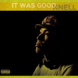 KNELL / IT WAS GOOD