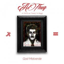A-THUG / GOD MALVERDE