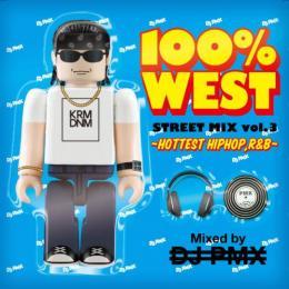 DJ PMX / 100% WEST STREET MIX vol.3 - HOTTEST HIPHOP,R&B -