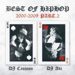 DJ CAUJOON & DJ AKI / Best Of Hip Hop 2000 - 2009 Part 2