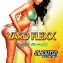 GLADIATOR / YARD FLEXX -Dancehall Mix- Vol.13
