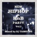 DJ TAMOTSU / NEW HIP HIP & RnB PARTY vol.2