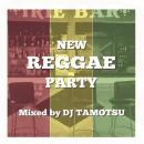 DJ TAMOTSU / NEW REGGAE PARTY