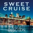 DJ SCOON / SWEET CRUISE