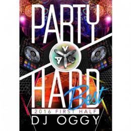 DJ OGGY / AV8 PARTY HARD BEST 2016 FIRST HALF
