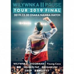 WILYWNKA / PAUSE TOUR 2019 FINAL in OSAKA NAMBA HATCH (2DVD)