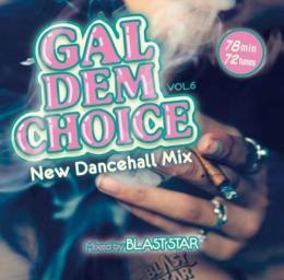 BLAST STAR / GAL DEM CHOICE Vol.6