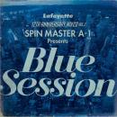 SPIN MASTER A-1 / Lafayette 12TH ANNIVERSARY MIXCD VOL.2 SPIN MASTER A-1 Presents 『Blue Session』