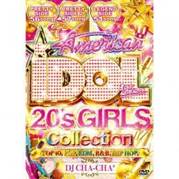 DJ CHA-CHA / American IDOL -20's Girls Collection- (3DVD)