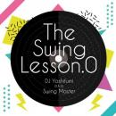 【DEADSTOCK】 DJ Yoshifumi / The Swing Lesson.0