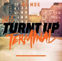 DJ MDK / TURNT UP TERMINAL #TUT VOL.5