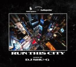 【DEADSTOCK】 Reed Space x Lafayette x DJ Shu-G / Run This City