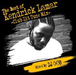 DJ 0438 / The Best of Kendrick Lamar -Club Hit Tune Mix-