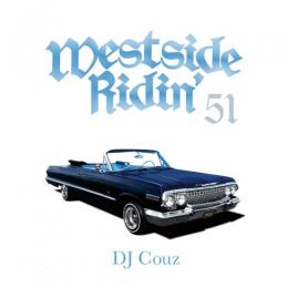 DJ COUZ / Westside Ridin' Vol.51