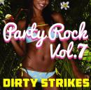 DJ DIRTY STRIKES / PARTY ROCK VOL.7