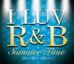 DJ YAMATO / I LUV R&B Summer Time