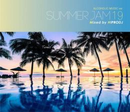 HIPRODJ / ALCOHOLIC MUSIC ver. SUMMER JAM 19