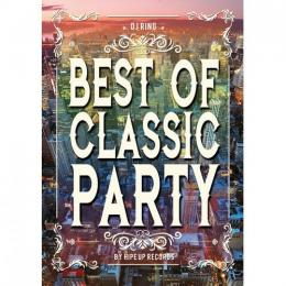 DJ RING / Best Of Classic Party by Hipe Up Records