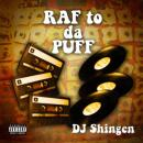 【DEADSTOCK】 DJ Shingen / RAF to da PUFF