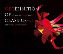 DJ Ryow a.k.a. Smooth Current / Redefinition Of Classics Vol.2 -Elation Flowing-