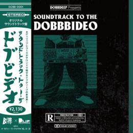 DOBB DEEP / SOUNDTRACK TO THE DOBB BIDEO - Produced by DLiP Records