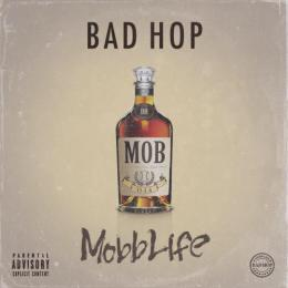 BAD HOP / Mobb Life