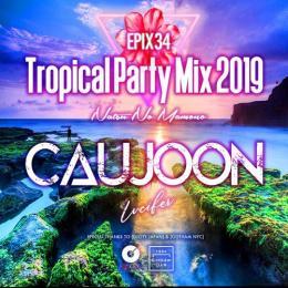 DJ CAUJOON / Tropical Party Mix 2019 Natsu No Mamono