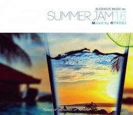 HIPRODJ / ALCOHOLIC MUSIC ver. SUMMER JAM 16