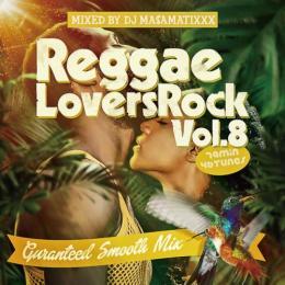 DJ MA$AMATIXXX / REGGAE LOVERS ROCK Vol.8