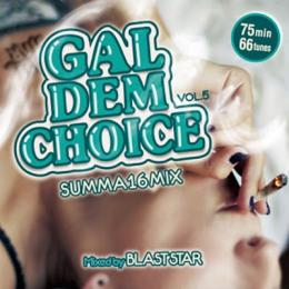 BLAST STAR / GAL DEM CHOICE Vol.5