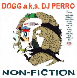 DOGG a.k.a DJ PERRO / NON-FICTION