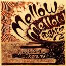 【DEADSTOCK】 DJ Casin x DJ Kenchy / Mellow Mellow Right On 2