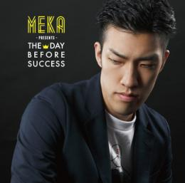 MEKA / The Day Before Success