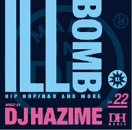 DJ HAZIME / ILL BOMB Vol.22