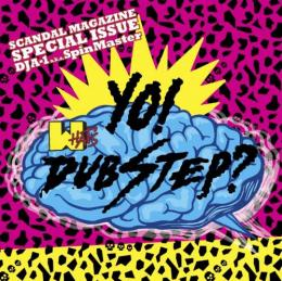 DJ A-1 a.k.a. SpinMaster / YO! WHAT`S DUBSTEP ?