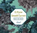 DJ RYOW a.k.a. SMOOTH CURRENT / TRACE THE ROOTS