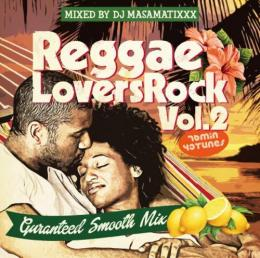 DJ MA$AMATIXXX / REGGAE LOVERS ROCK Vol.2