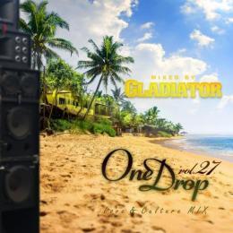 GLADIATOR / One Drop vol.27 -Love&Culture Mix-