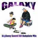 BigBang Sound / BigBang Sound All Dub Plate Mix -GALAXY-