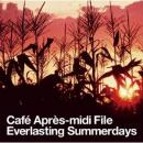 V.A / Café Après-midi File Everlasting Summerdays , Endless Summernights