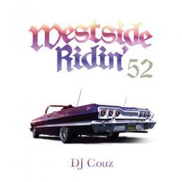 DJ COUZ / Westside Ridin' Vol.52